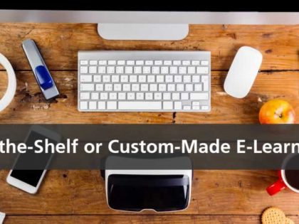 off the shelf or custom made e learning