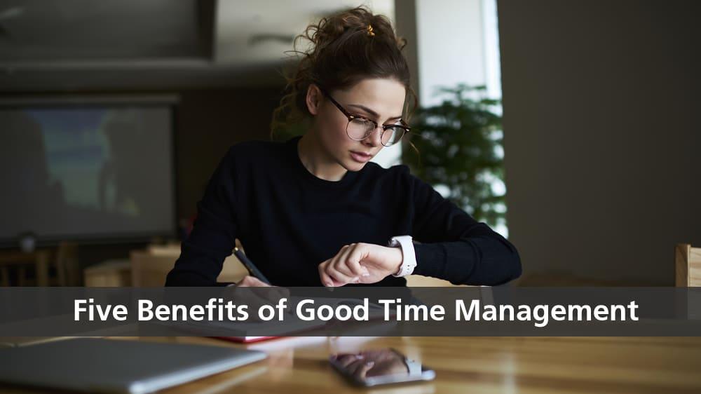 five benefits time management